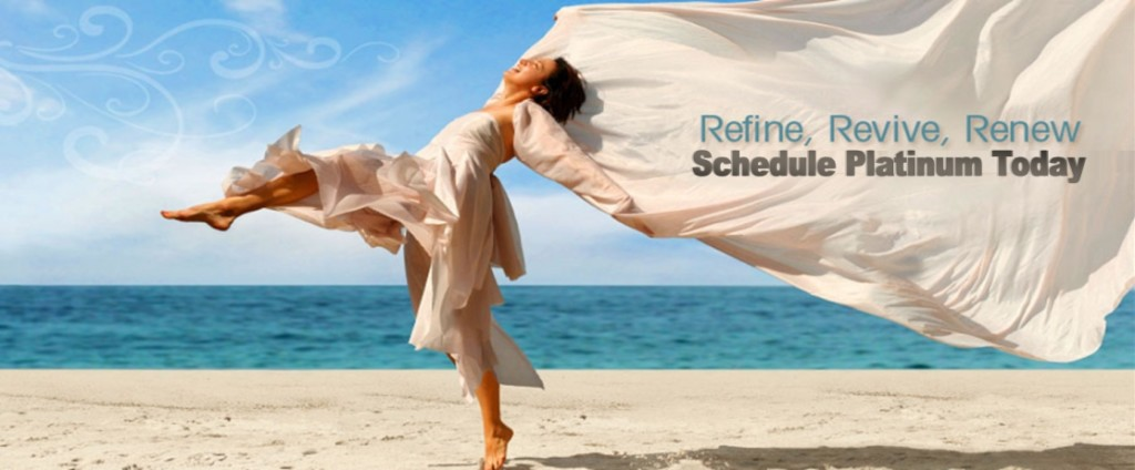 Schedule Platinum Today to Refine Revive and Renew